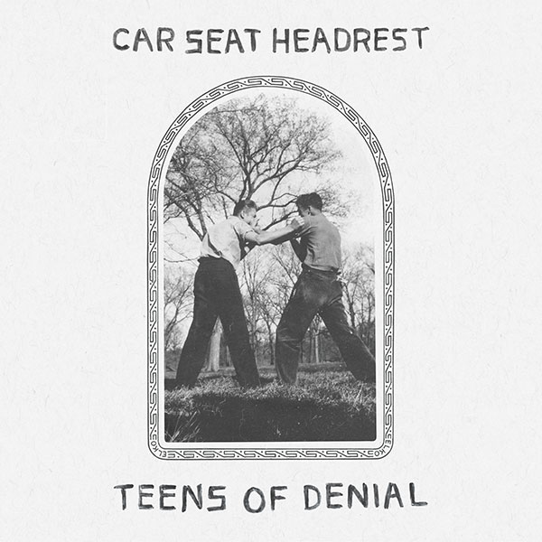 Car Seat Headrest 'Teens of Denial'